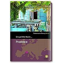 Eine perfekte Woche. in der Provence