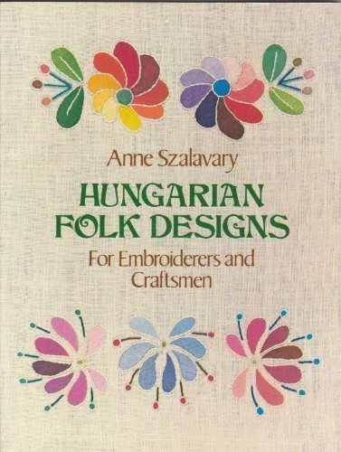 Hungarian Folk Designs for Embroiderers and Craftsmen (Dover Pictorial Archives)