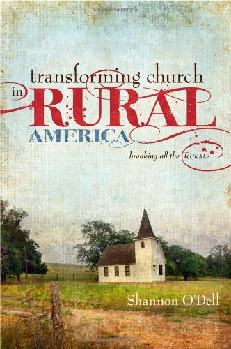 Transforming Church in Rural America by Shannon O'Dell (2010-02-15)