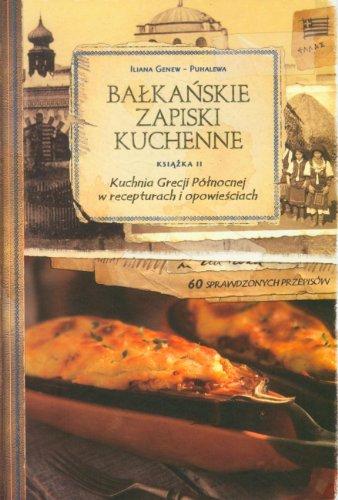 Kuchnia Grecji Polnocnej w recepturach i opowiesciach czesc 2