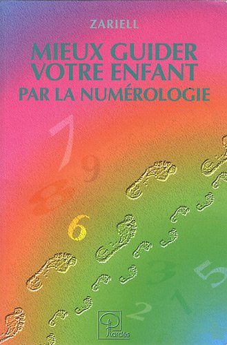 Mieux guider votre enfant par la numérologie par Zariell