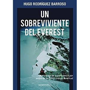 Un sobreviviente del Everest: Una hazaña de supervivencia por arriba de los 8,600 metros de altitud