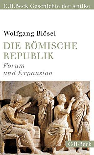 Die römische Republik: Forum und Expansion (Beck Paperback)