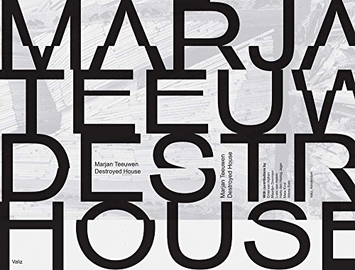 Marjan Teeuwen: Destroyed House
