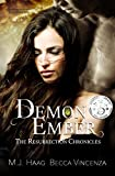 Demon Ember (Resurrection Chronicles Book 1) by M.J. Haag, Becca Vincenza, Melissa Haag