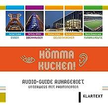 Hömma Kucken: Audio-Guide Ruhrgebiet. Unterwegs mit Prominenten