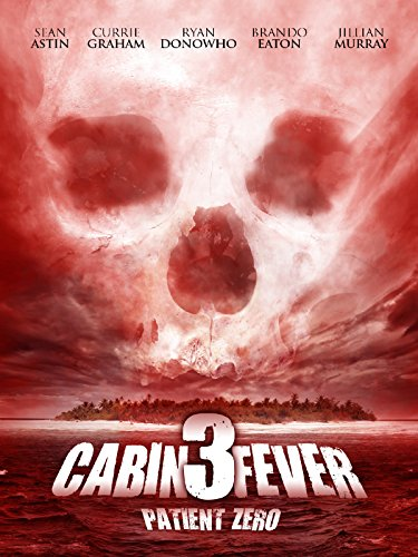 Cabin Fever 3 - Patient Zero Cover