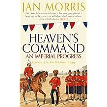 Heaven's Command (Pax Britannica 1) by Morris, Jan (2012) Paperback