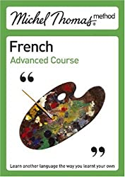 Michel Thomas Advanced Course: French (2nd edition)