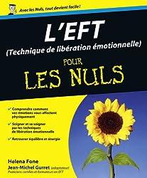 L'EFT (Techniques de libération émotionnelle) Pour les Nuls (French Edition)