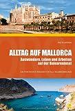 Alltag auf Mallorca - Auswandern, Leben und Arbeiten auf der Baleareninsel - Anette Anthoni