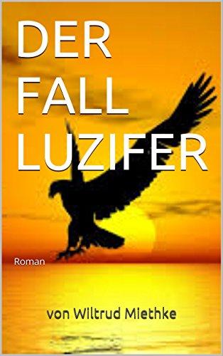 DER FALL LUZIFER: Roman