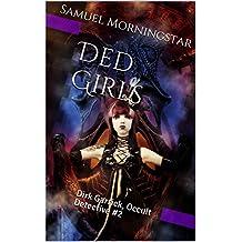 Ded Girls: Dirk Garrick, Occult Detective #2 (English Edition)