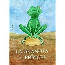 LA GRANOTA I EL PRÍNCEP: La granota i el príncep: Un conte juvenil (Catalan Edition)