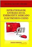 ESTRATEGIAS DE ENTRADA  EN EL EMERGENTE MERCADO ELECTRÓNICO CHINO - Venta Online en China en 2015 (Spanish Edition)