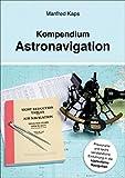 Kompendium Astronavigation / Manfred Kaps