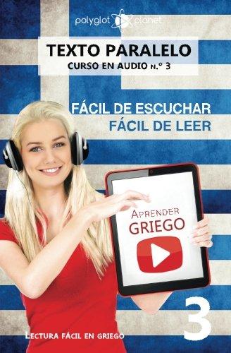Aprender griego - Texto paralelo - Fácil de leer | Fácil de escuchar: Lectura fácil en griego: Volume 3 (CURSO EN AUDIO) por Polyglot Planet