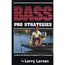 Bass Pro Strategies: Locating and Catching Techniques of the Professionals Book 3 (Bass Series Library)
