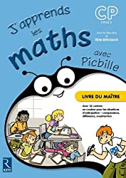 J'apprends les maths CP cycle 2 avec Picbille : Livre du maitre