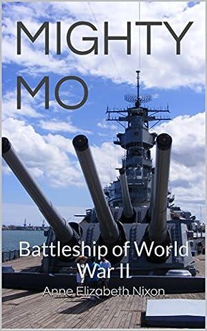 MIGHTY MO: Battleship of World War II