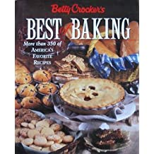 Betty Crocker's Best of Baking: More Than 350 of America's Favorite Recipes by Crocker (1997-10-22)