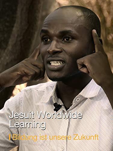 Jesuit Worldwide Learning - Bildung ist unsere Zukunft [OV]