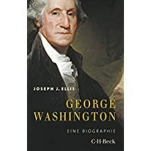 George Washington: Eine Biographie