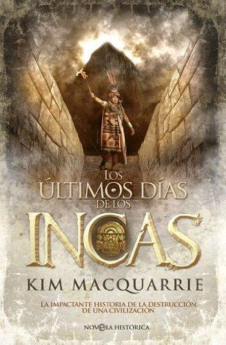 Descargar Libro Los ultimos dias de los incas (Historia Divulgativa) de Kim MacQuarrie