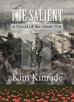 The Salient: A Novel of the Great War (English Edition) de [Kinrade, Kim]