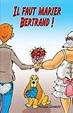 Lire le livre faut marier Bertrand! gratuit