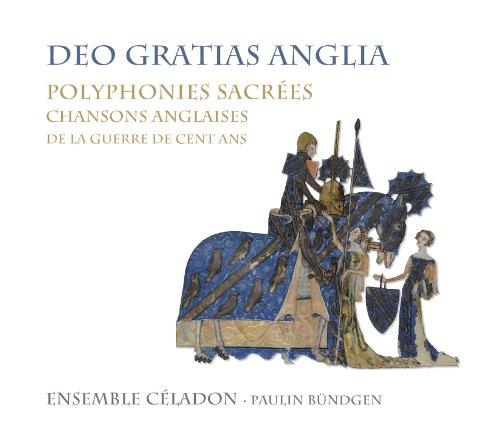 Deo Gratias Anglia Polyphonies Sacrees Chansons Anglaises De La Guerre De Cent Ans