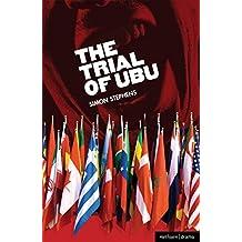 The Trial of Ubu (Modern Plays) by Simon Stephens (2012-01-18)