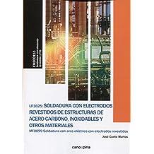 UF1625 Soldadura con electrodos revestidos de estructuras de acero carbono, inoxidables y otros materiales