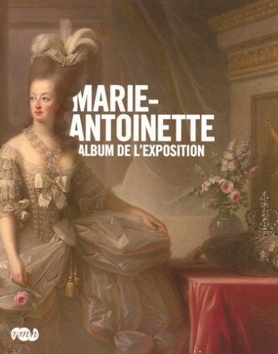 Marie-Antoinette : Album de l'exposition par Xavier Salmon