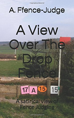A View Over The Drop Fence: A satirical view of Fence Judging