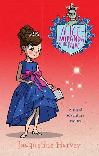 Alice-Miranda at the Palace by Jacqueline Harvey (2015-11-01)