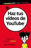 Haz tus vídeos de YouTube (Para Dummies)