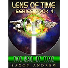 The End of Time (Lens of Time Book 4)