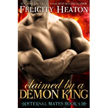 Claimed by a Demon King (Eternal Mates Paranormal Romance Series Book 2) (English Edition)