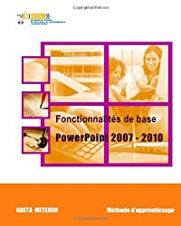 Fonctionnalités de base PowerPoint 2007 - 2010