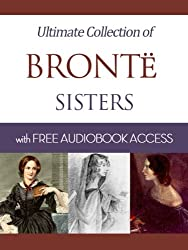 Bronte Sisters: Ultimate Collection (Timeless Classics Book 5) (English Edition)