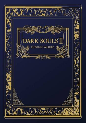 Dark Souls II: Design Works - Dark Design Works Souls