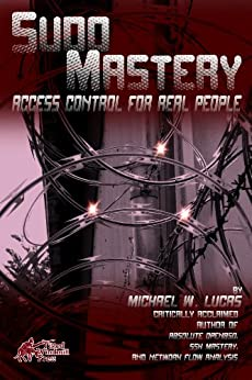 Sudo Mastery: User Access Control for Real People (IT Mastery Book 3) (English Edition) par [Lucas, Michael W]