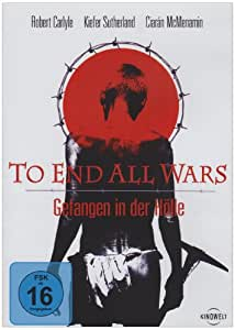 To End All Wars - Die wahre Hölle am River Kwai