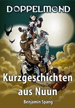 Doppelmond - Kurzgeschichten aus Nuun von [Spang, Benjamin]