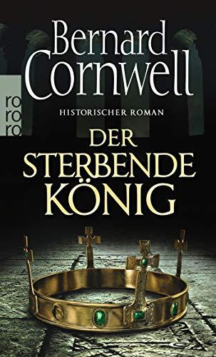 Der sterbende König (Die Uhtred-Saga, Band 6) (Weg Der Könige Taschenbuch)