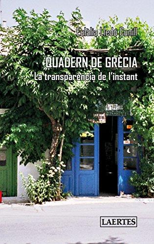 Quadern de Grècia: La transparència de l'instant (Laertes català Book 40) (Catalan Edition)