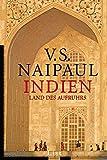 Indien - Land des Aufruhrs - V.S. Naipaul