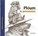 Ploum, le paresseux | Meschenmoser, Sébastien (1980-....). Auteur