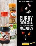 Curry, coco, soja les 3 ingrédients magiques
